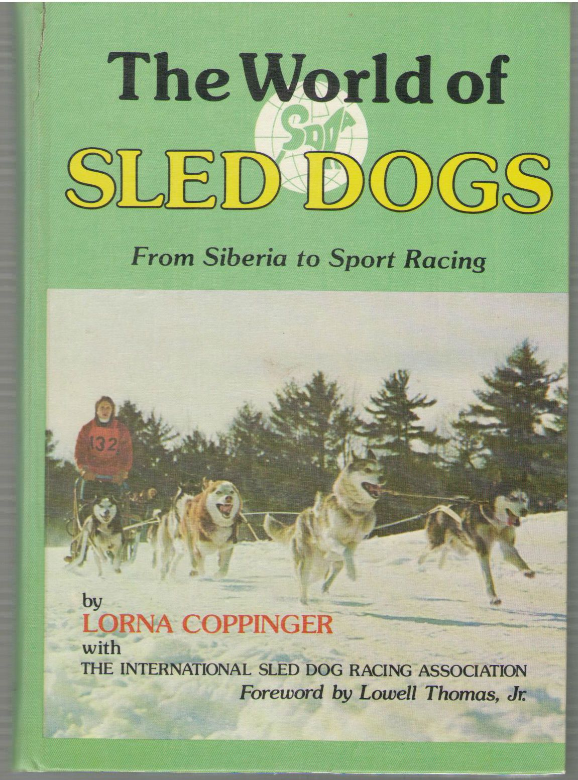 The World of Sled Dogs: From Siberia to Sport Racing, Coppinger, Lorna